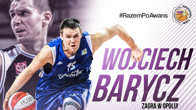 Wojciech Barycz wzmacnia nasz zespół!