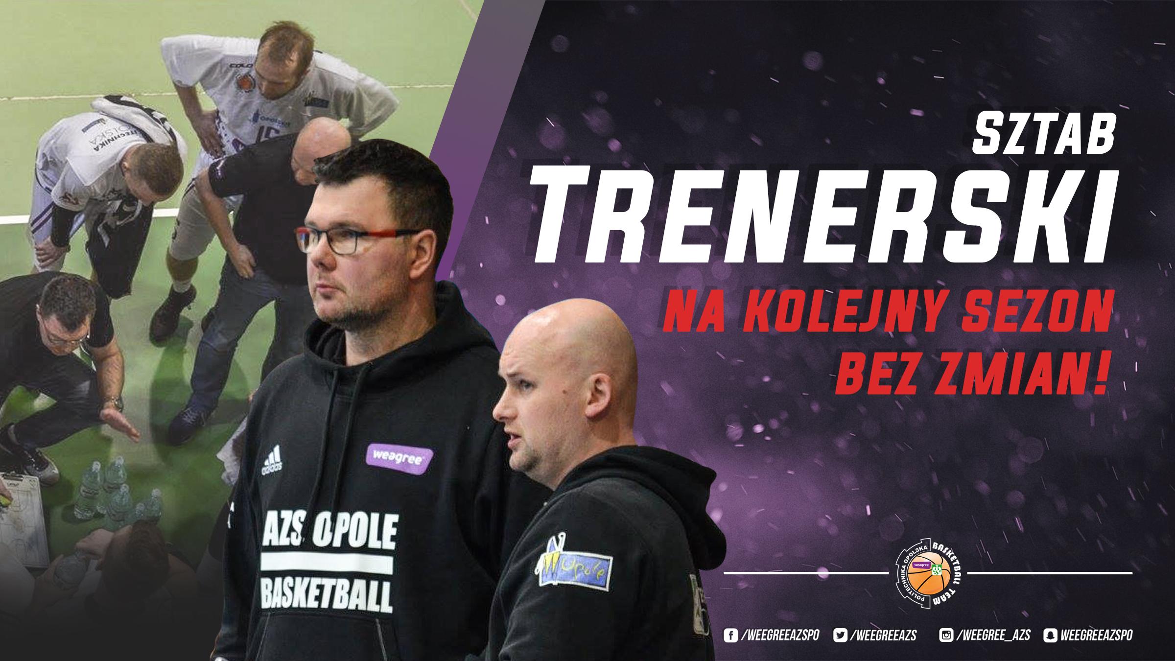 Sztab trenerski na sezon 18/19 bez zmian!